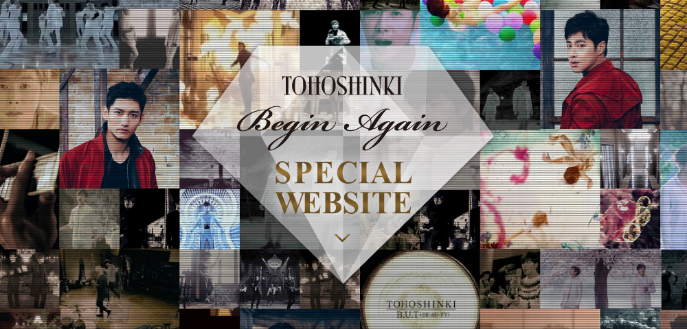 TOHOSHINKI「Begin Again」SPECIAL WEBSITE